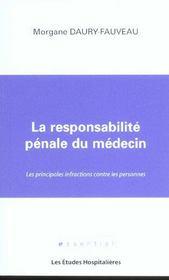 La Responsabilite Penale Du Medecin Les Principales Infractions Contre Les Personnes - Intérieur - Format classique