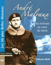 Andre malraux ; un ecrivain au coeur du siecle - Couverture - Format classique
