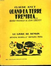 Quand La Terre Trembla. 52 Bois Originaux De Jean Lebedeff. Le Livre De Demain N° 42. - Couverture - Format classique
