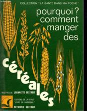 Pourquoi ?, Comment Manger Des Cereales. - Couverture - Format classique