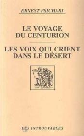 Voyage Du Centurion (Le) Les Voix Qui Crient Dans Le - Couverture - Format classique