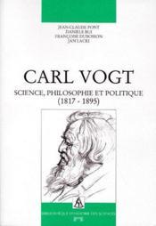 Carl vogt : science, philosophie et politique - Couverture - Format classique
