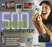 Photo numérique ; 500 nouveaux trucs, astuces, techniques - Intérieur - Format classique