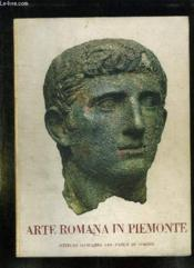 Arte Romana In Piemonte. - Couverture - Format classique
