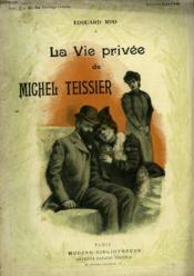 La Vie Privee De Michel Teissier. Collection Modern Bibliotheque. - Couverture - Format classique