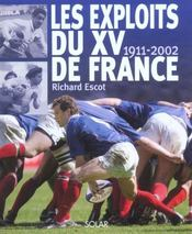 Les Exploits Du Xv De France, 1911-2002  - Richard Escot