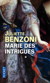 Marie des intrigues t.1  - Juliette Benzoni
