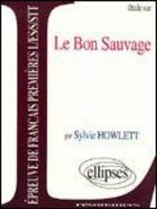 Etude Sur Le Bon Sauvage Epreuve De Francais Premieres L/Es/S/Stt - Intérieur - Format classique