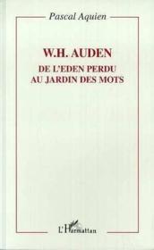 W.H.Auden ; de l'Eden perdu au jardin des mots - Couverture - Format classique
