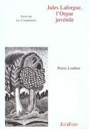 Jules Laforgue, L'Orgue Juvenile - Intérieur - Format classique