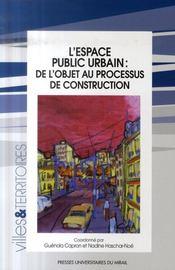 Espace public urbain: de l objet au processus de construction - Intérieur - Format classique