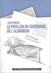 Le pavillon du centenaire de l'aluminium - Couverture - Format classique