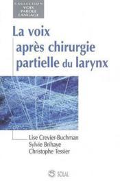 Voix apres chirurgie partielle du larynx (la) - Couverture - Format classique