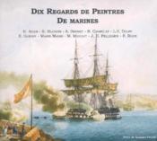 Dix Regards De Peintres De La Marine - Couverture - Format classique