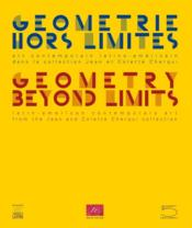 Vente livre :  Géométrie hors limite ; art contemporain latino-américain / geometry beyond limits ; latin-american contemporary art  - Collectif