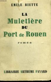 La Muletiere Du Port De Rouen. - Couverture - Format classique
