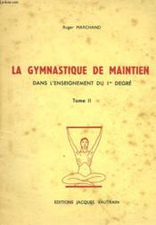 LA GYMNASTIQUE DE MAINTIEN DANS L'ENSEIGNEMENT DU 1er DEGRE. TOME II - Couverture - Format classique
