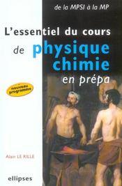 L'Essentiel Du Cours De Physique Chimie En Prepa De La Mpsi A La Mp Nouveau Programme - Intérieur - Format classique