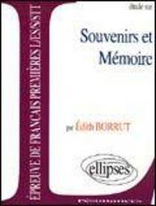 Etude Sur Souvenirs Et Memoire Epreuve De Francais Premieres L/Es/S/Stt - Intérieur - Format classique