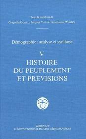 Demographie : Analyse Et Synthese T.5 ; Histoire Du Peuplement Et Previsions - Intérieur - Format classique