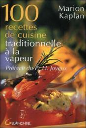 100 recettes de cuisine traditionnelle à la vapeur - Couverture - Format classique