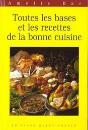 Toutes Les Bases Et Les Recettes De La Bonne Cuisine - Intérieur - Format classique