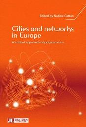 Vente livre :  Cities and networks in europe ; a critical approach of polycentrism  - Nadine Cattan