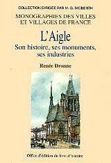L'Aigle Son Histoire Ses Monuments Ses Industries - Couverture - Format classique
