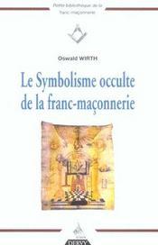 Le Symbolisme Occulte De La Franc-Maconnerie - Intérieur - Format classique