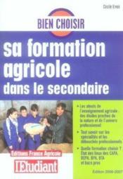 Bien Choisir Sa Formation Agricole Dans Le Secondaire 2006 - Couverture - Format classique