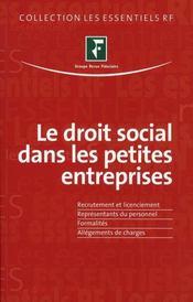 Le droit social dans les petites entreprises ; recrutement et licenciement, représentants du personnel - Intérieur - Format classique