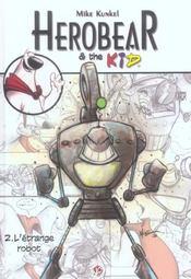 Herobear et the kid t.2 ; l'étrange robot - Intérieur - Format classique