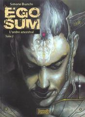 Ego sum t.1 ; l'ordre ancestral - Intérieur - Format classique