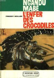 Ngandu Mabe. L'Enfer Des Crocodiles.Collection : L'Aventure Vecue. - Couverture - Format classique