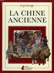 La Chine Ancienne. Editions Du Chat Perche. - Couverture - Format classique