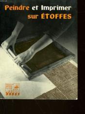 Peindre Et Imprimer Sur Etoffes - Couverture - Format classique