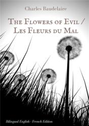 Vente  The flowers of evil les fleurs du mal english french bilingual edition  - Baudelaire Char - Baudelaire Char - Baudelaire Char - Charles Baudelaire