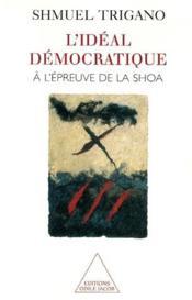 L'idéal démocratique ; à l'épreuve de la shoah - Couverture - Format classique
