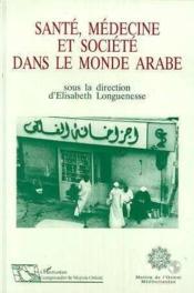 Santé, médecine et société dans le monde arabe - Couverture - Format classique