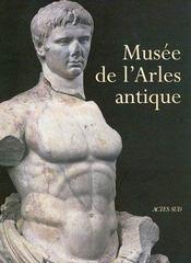 Musee De L'Arles Antique (Nouvelle Edition) - Intérieur - Format classique