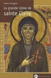 La grande icône de sainte claire - Couverture - Format classique