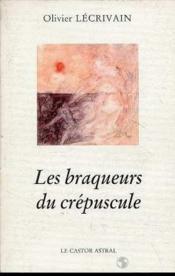 Braqueurs Du Crepuscule (Les ) - Couverture - Format classique
