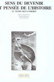 Sens du devenir et pensee de l'histoire au temps des lumieres - Intérieur - Format classique