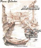 Marseille Zig Zags Dans Le Passe T4 - Couverture - Format classique