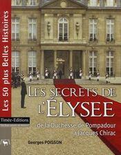 Les secrets de l'elysee de la duchesse de pompadour a jacques chirac - Intérieur - Format classique