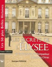 Les secrets de l'elysee de la duchesse de pompadour a jacques chirac - Couverture - Format classique