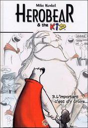 Herobear et the kid t.3 ; l'important, c'est d'y croire... - Intérieur - Format classique