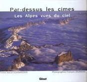 Par-Dessus Les Cimes, Les Alpes Vues Du Ciel - Intérieur - Format classique
