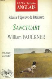 Reussir L'Epreuve De Litterature Sanctuary William Faulkner Capes/Agregation Anglais - Couverture - Format classique