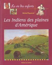 Indiens Des Plaines D'Amerique (Les) - Intérieur - Format classique